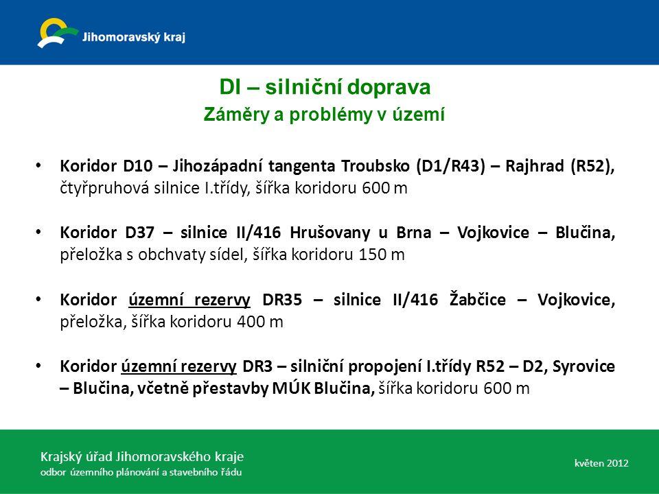 DI – silniční doprava Záměry a problémy v území Koridor D10 – Jihozápadní tangenta Troubsko (D1/R43) – Rajhrad (R52), čtyřpruhová silnice I.třídy, šíř