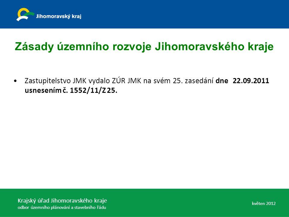Zastupitelstvo JMK vydalo ZÚR JMK na svém 25. zasedání dne 22.09.2011 usnesením č. 1552/11/Z 25. Zásady územního rozvoje Jihomoravského kraje Krajský