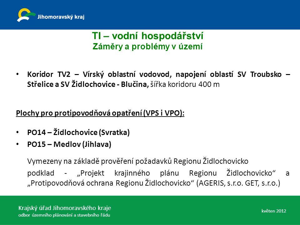 Koridor TV2 – Vírský oblastní vodovod, napojení oblastí SV Troubsko – Střelice a SV Židlochovice - Blučina, šířka koridoru 400 m Plochy pro protipovod