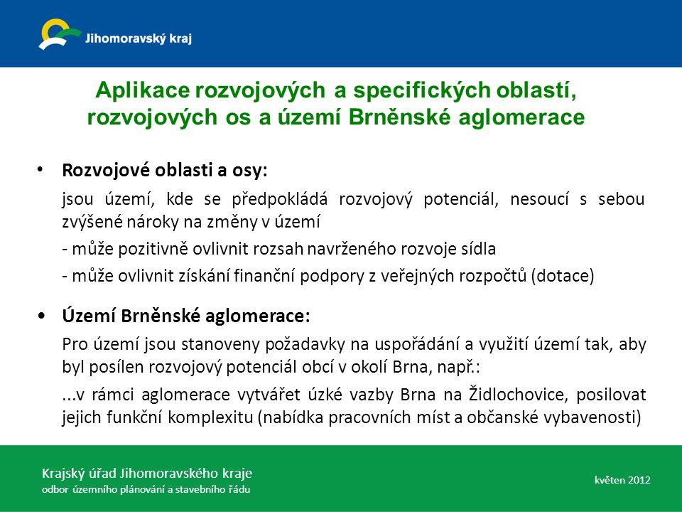 Aplikace rozvojových a specifických oblastí, rozvojových os a území Brněnské aglomerace Rozvojové oblasti a osy: jsou území, kde se předpokládá rozvoj