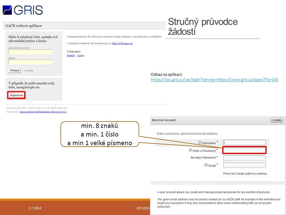 Snímek 6 z 17 Stručný průvodce žádostí min. 8 znaků a min. 1 číslo a min 1 velké písmeno Odkaz na aplikaci: https://cas.gris.cz/cas/login?service=http