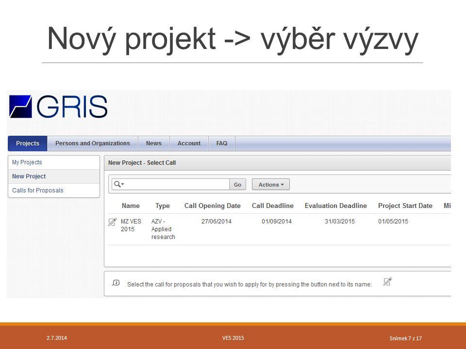 Snímek 7 z 17 Nový projekt -> výběr výzvy VES 20152.7.2014