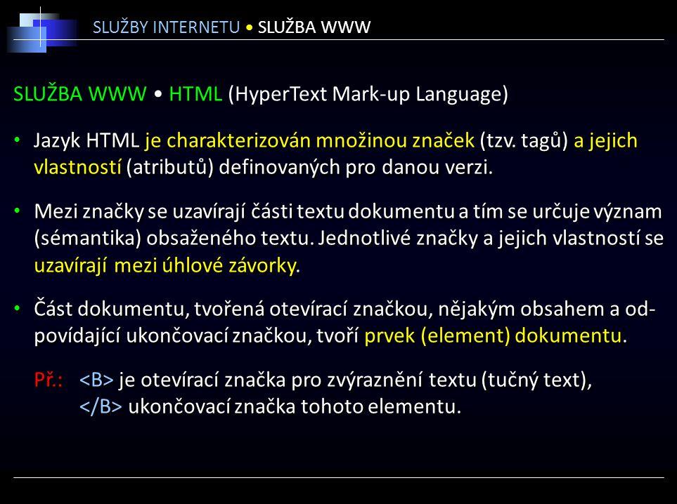 SLUŽBA WWW HTML (HyperText Mark-up Language) Jazyk HTML je charakterizován množinou značek (tzv.