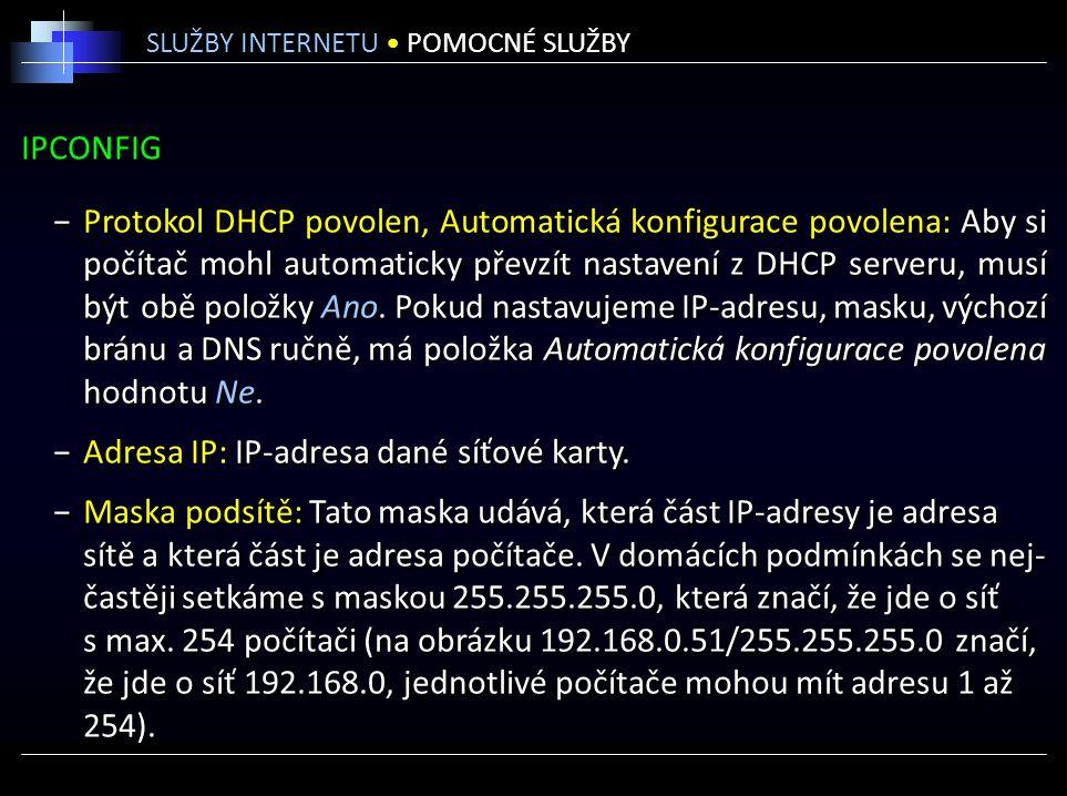 IPCONFIG −Protokol DHCP povolen, Automatická konfigurace povolena: Aby si počítač mohl automaticky převzít nastavení z DHCP serveru, musí být obě položky Ano.