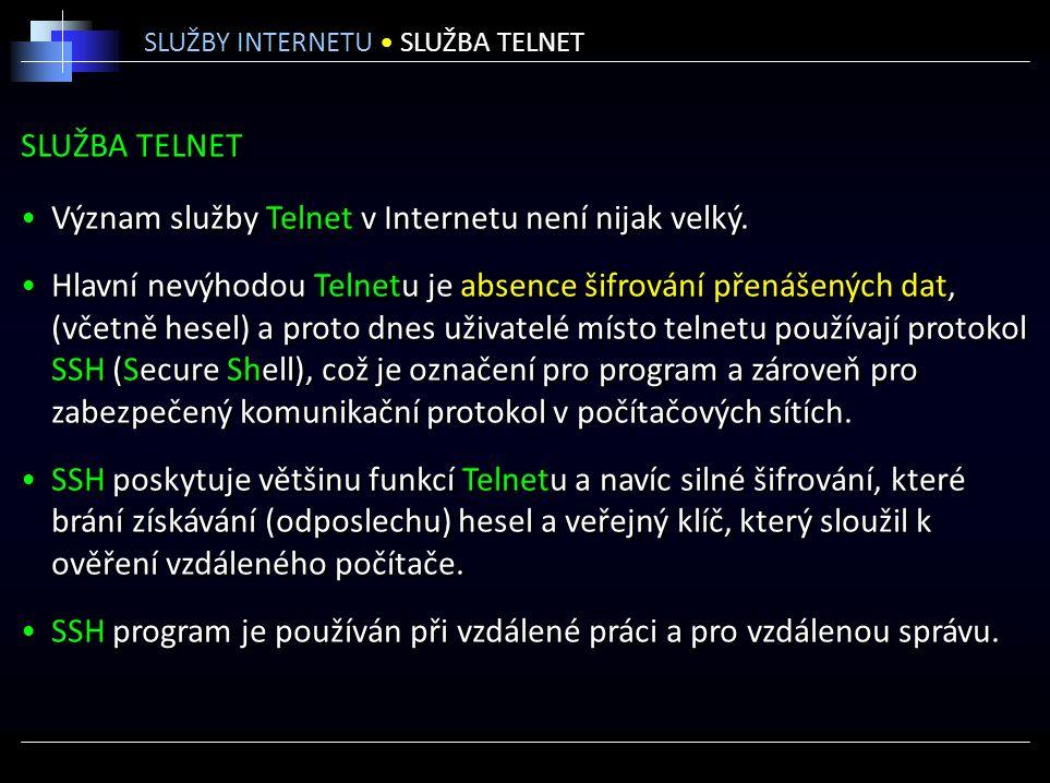 SLUŽBA TELNET Význam služby Telnet v Internetu není nijak velký.