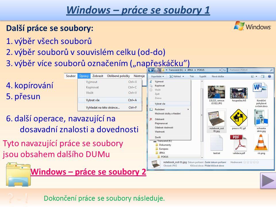 Windows – práce se soubory 1 Odeslání souboru: 1.pravá myš – menu a volba Odeslat 2.Příloha k e-mailu 3.