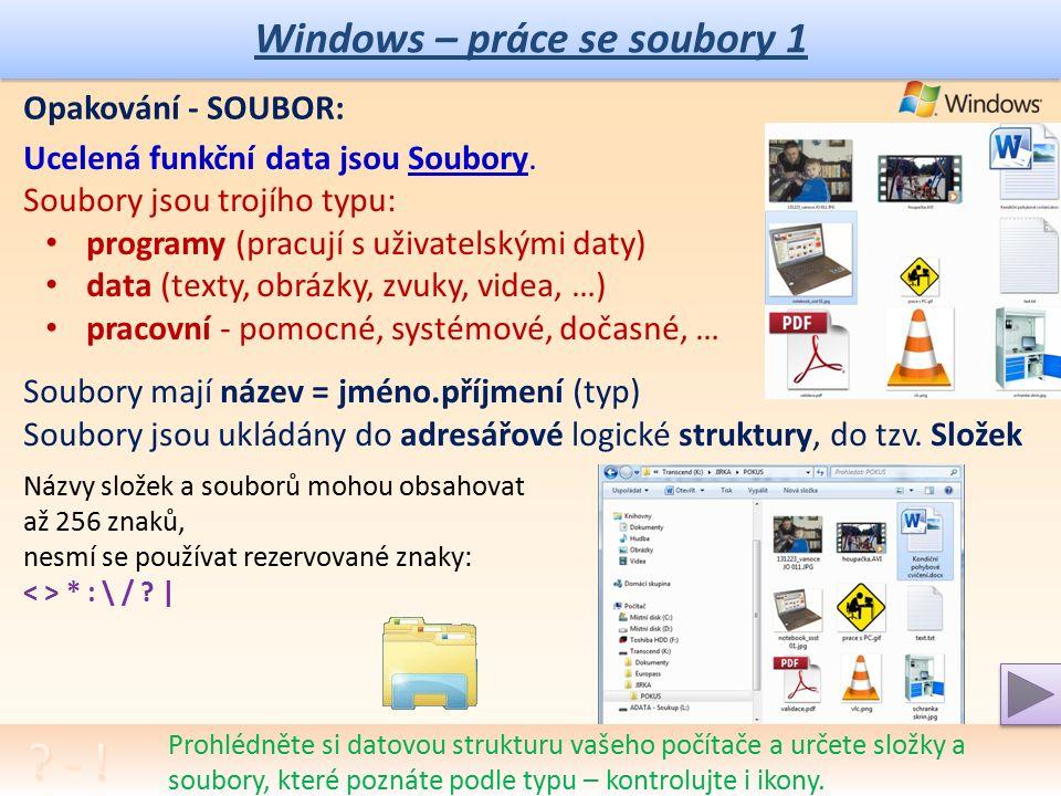 Projekt MŠMTEU peníze středním školám Název projektu školyICT do života školy Registrační číslo projektuCZ.1.07/1.5.00/34.0771 ŠablonaIII/2 Sada 32 AnotaceProgramové vybavení počítačů, operační systém, Windows Klíčová slovaInformatika, počítač, průzkumník, složky, soubory, název souboru PředmětInformační a komunikační technologie Autor, spoluautorIng.