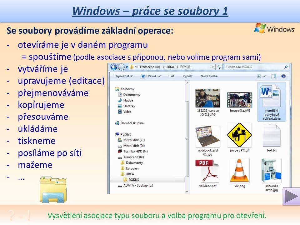 Windows – práce se soubory 1 Opakování - SOUBOR: Ucelená funkční data jsou Soubory.