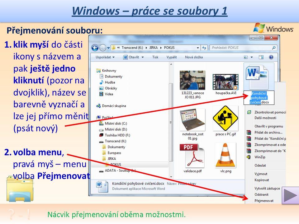 Windows – práce se soubory 1 Otevření souboru 4: Výběr programu pro otevření (spuštění) souboru Nalezení požadovaného programu pro otevření souboru.