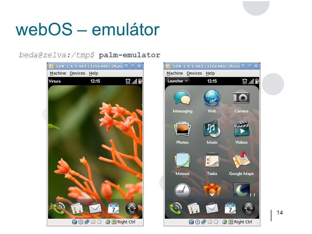 14 webOS – emulátor beda@zelva:/tmp$ palm-emulator