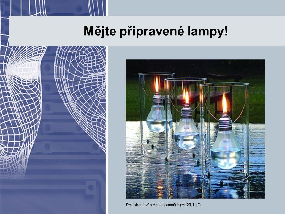 Mějte připravené lampy! Podobenství o deseti pannách (Mt 25,1-12)