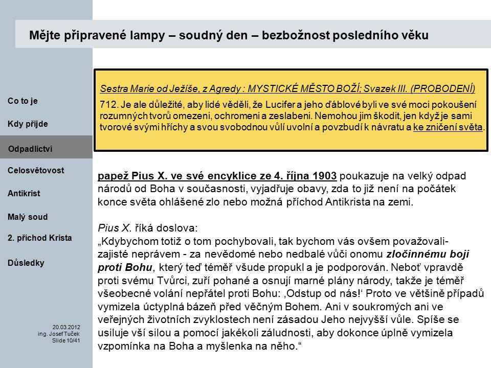 Antikrist Kdy přijde 20.03.2012 ing. Josef Tuček Slide 10/41 Co to je Malý soud 2.