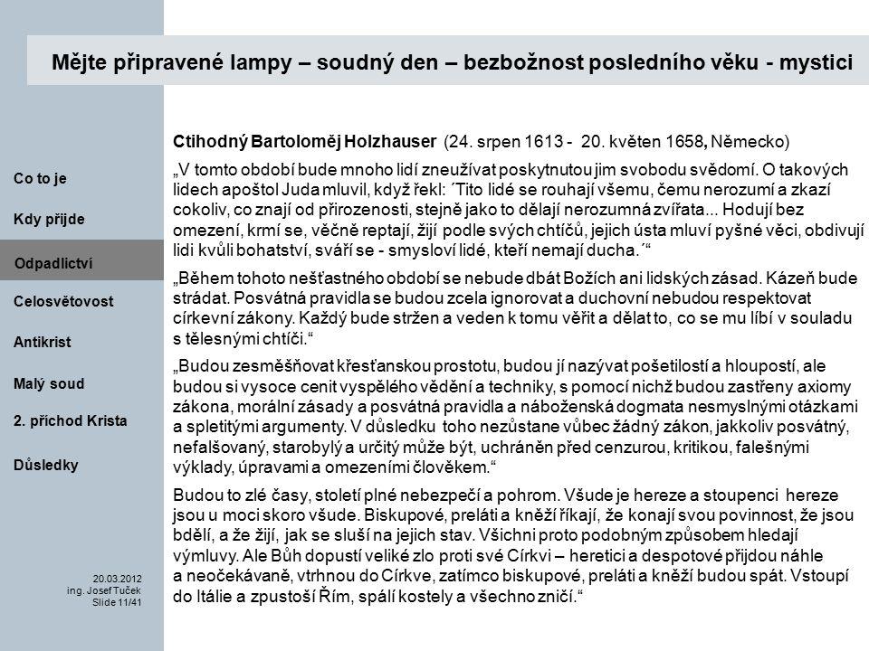 Antikrist Kdy přijde 20.03.2012 ing. Josef Tuček Slide 11/41 Co to je Malý soud 2.