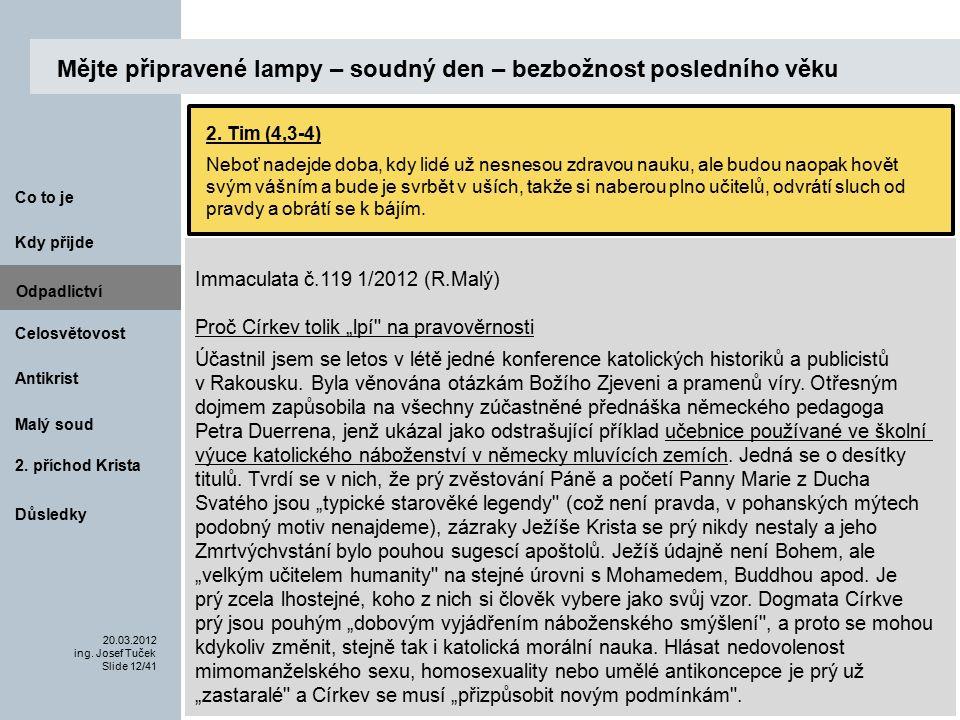 Antikrist Kdy přijde 20.03.2012 ing. Josef Tuček Slide 12/41 Co to je Malý soud 2.