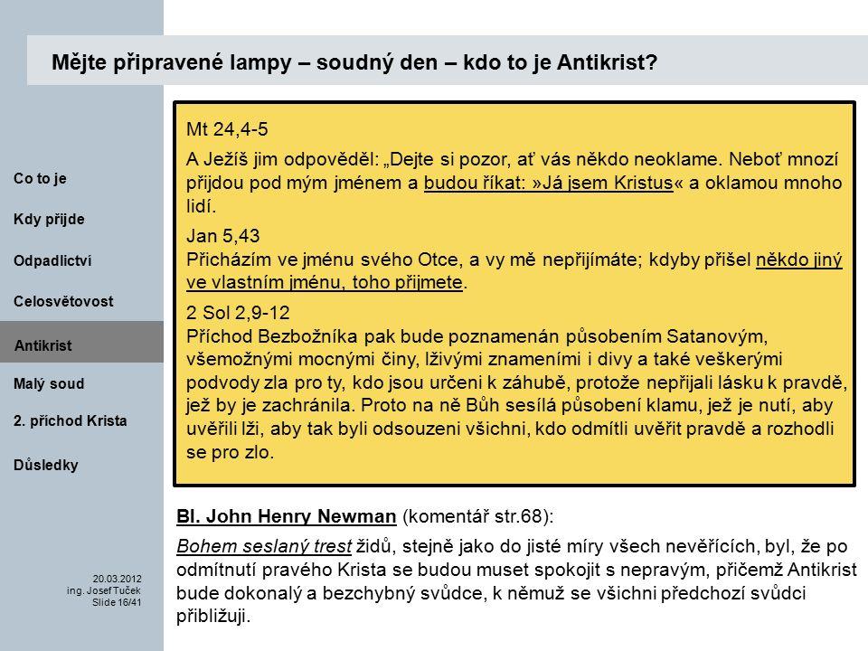 Antikrist Kdy přijde 20.03.2012 ing. Josef Tuček Slide 16/41 Co to je Malý soud 2.