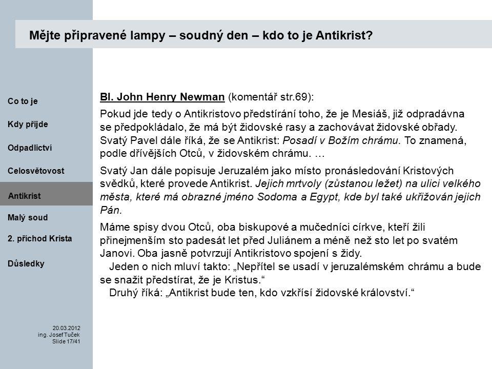 Antikrist Kdy přijde 20.03.2012 ing. Josef Tuček Slide 17/41 Co to je Malý soud 2.