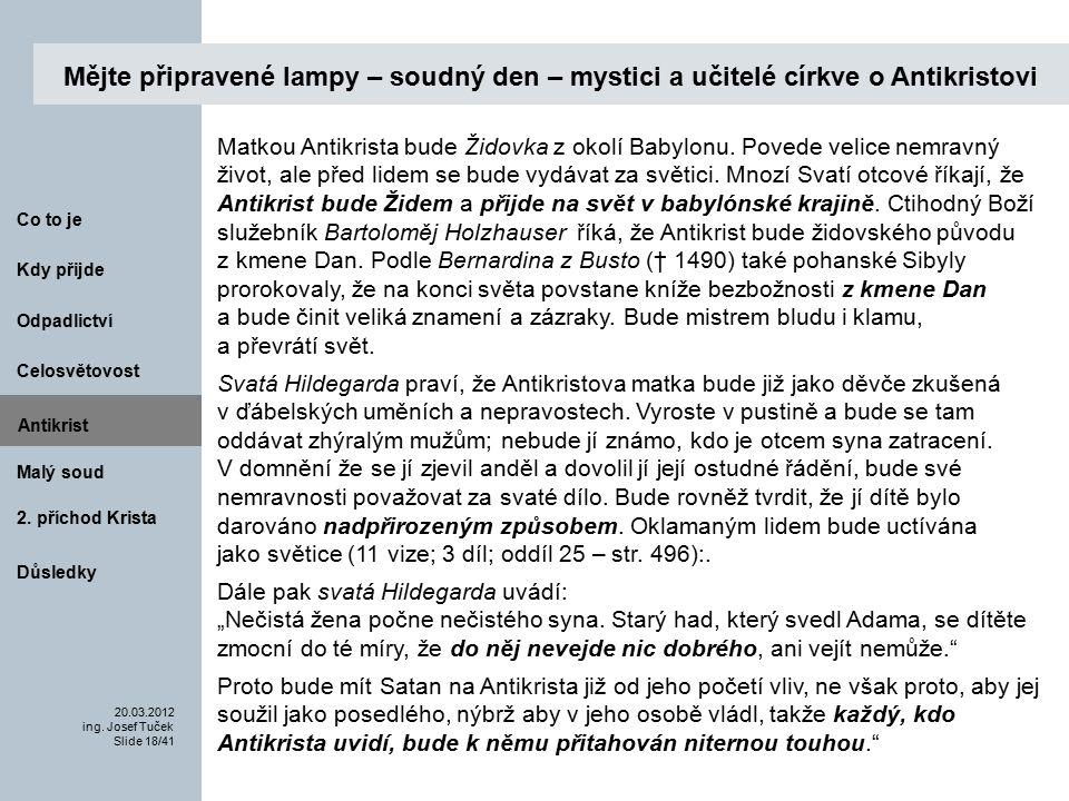 Antikrist Kdy přijde 20.03.2012 ing. Josef Tuček Slide 18/41 Co to je Malý soud 2.