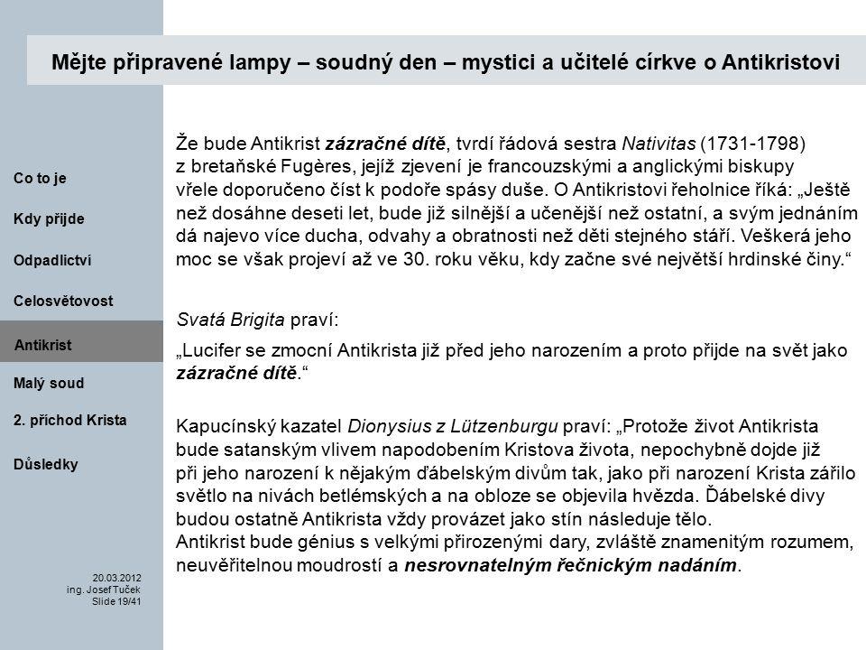 Antikrist Kdy přijde 20.03.2012 ing. Josef Tuček Slide 19/41 Co to je Malý soud 2.