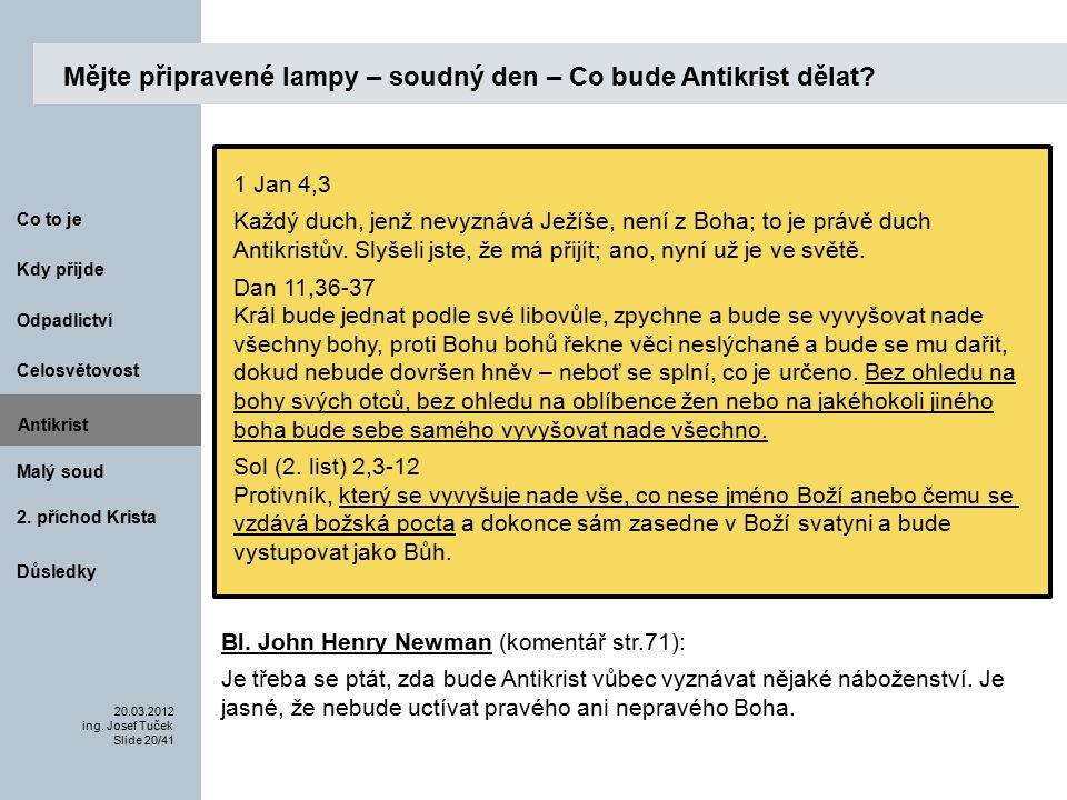 Antikrist Kdy přijde 20.03.2012 ing. Josef Tuček Slide 20/41 Co to je Malý soud 2.
