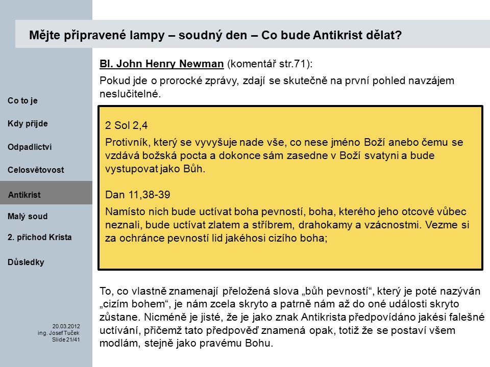 Antikrist Kdy přijde 20.03.2012 ing. Josef Tuček Slide 21/41 Co to je Malý soud 2.