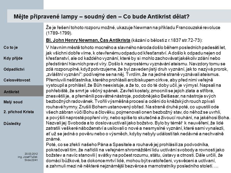 Antikrist Kdy přijde 20.03.2012 ing. Josef Tuček Slide 22/41 Co to je Malý soud 2.