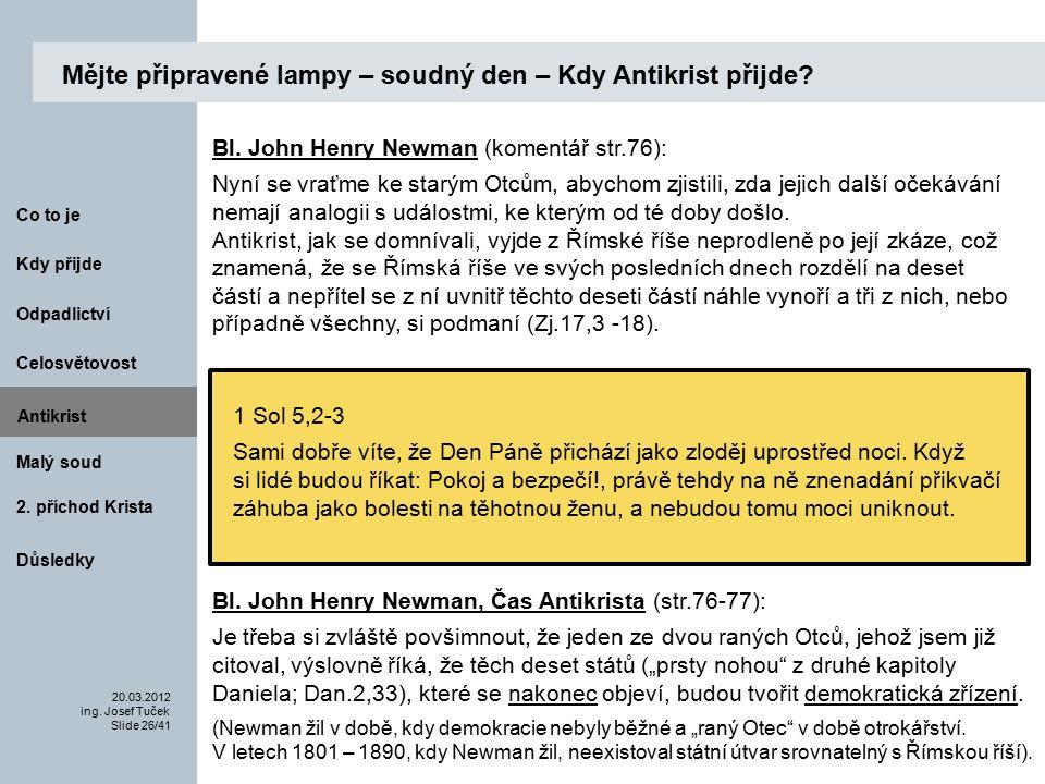 Antikrist Kdy přijde 20.03.2012 ing. Josef Tuček Slide 26/41 Co to je Malý soud 2.