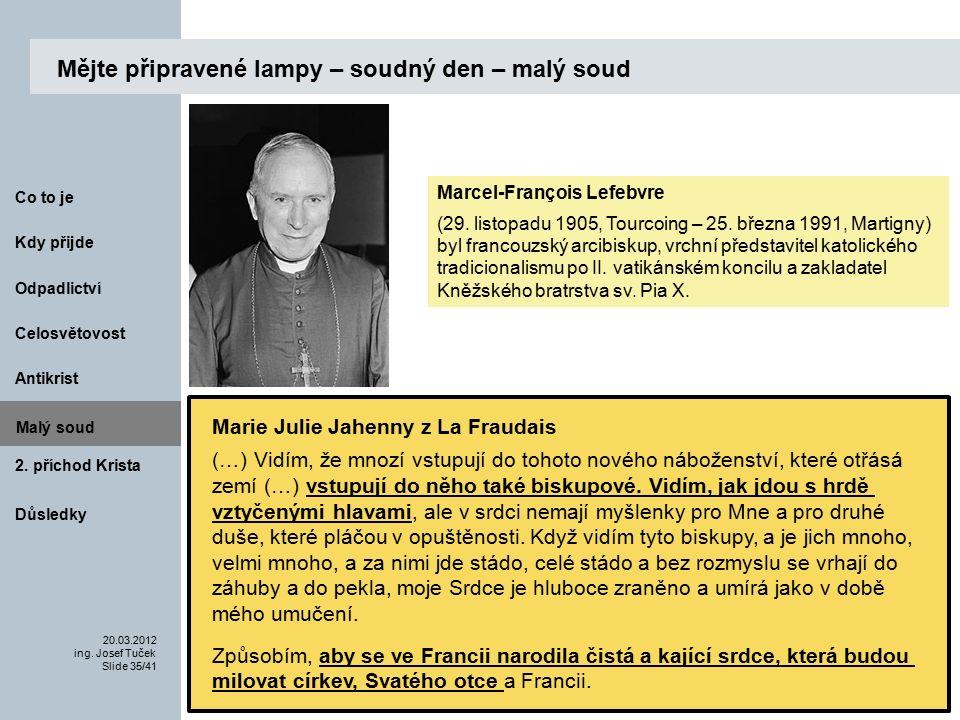 Antikrist Kdy přijde 20.03.2012 ing. Josef Tuček Slide 35/41 Co to je Malý soud 2.