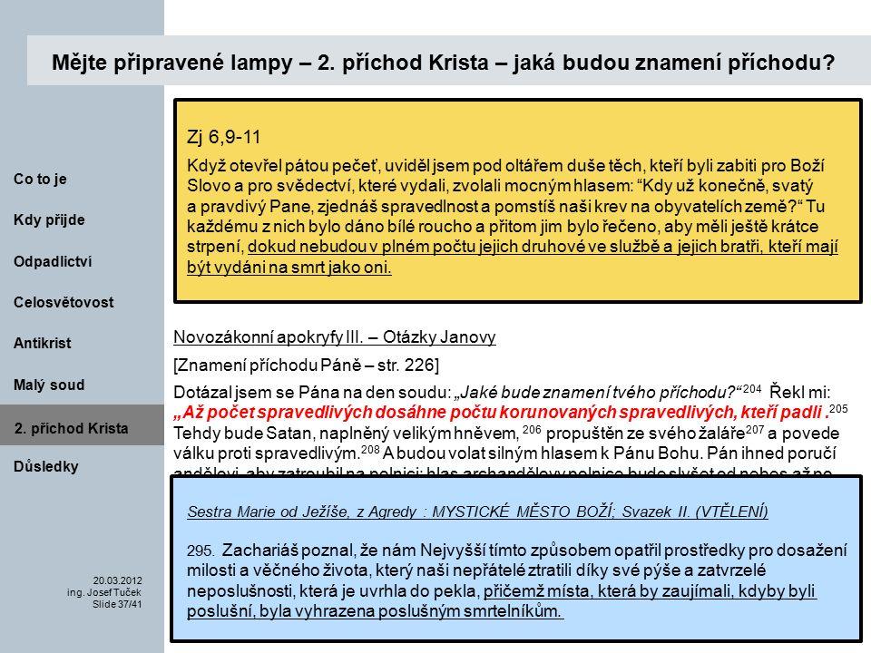 Antikrist Kdy přijde 20.03.2012 ing. Josef Tuček Slide 37/41 Co to je Malý soud 2.