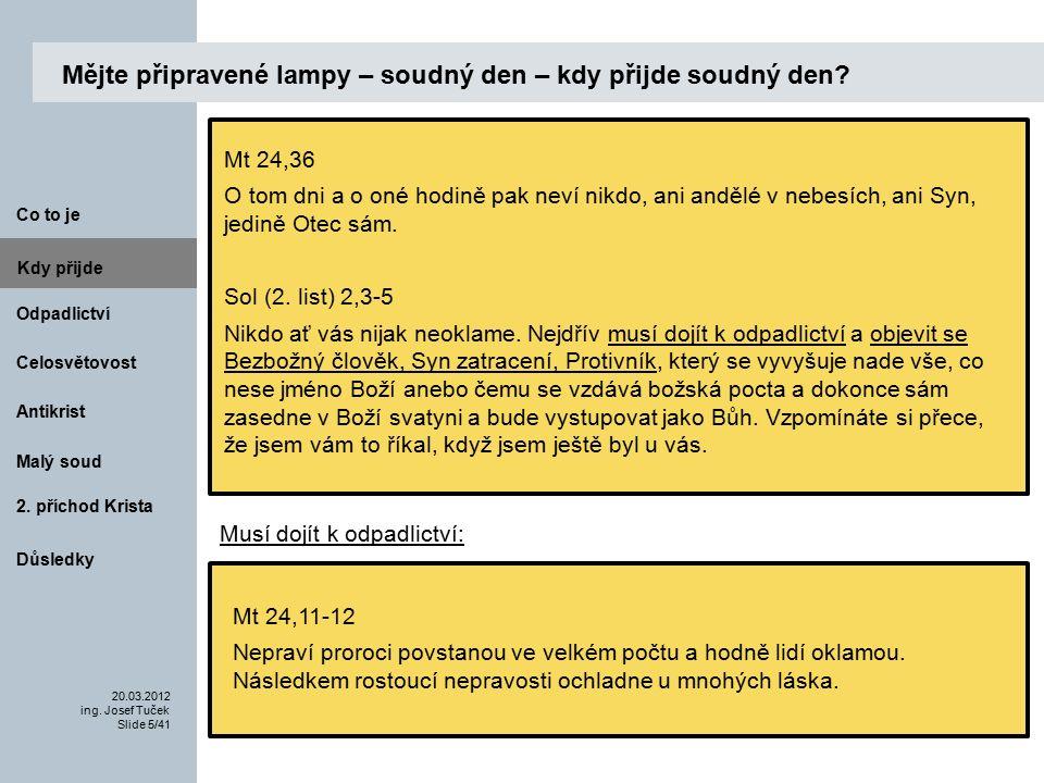 Antikrist Kdy přijde 20.03.2012 ing.Josef Tuček Slide 36/41 Co to je Malý soud 2.