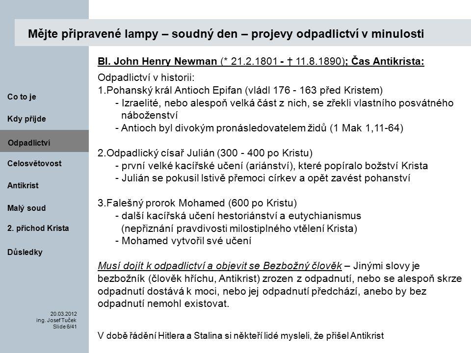 Antikrist Kdy přijde 20.03.2012 ing.Josef Tuček Slide 37/41 Co to je Malý soud 2.