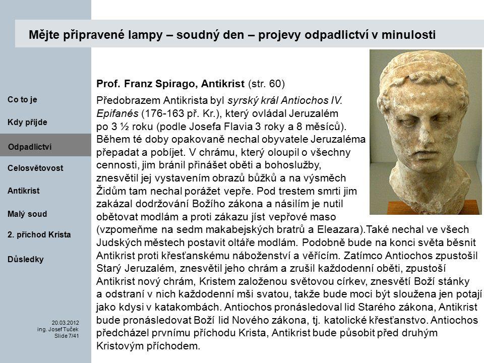 Antikrist Kdy přijde 20.03.2012 ing.Josef Tuček Slide 38/41 Co to je Malý soud 2.