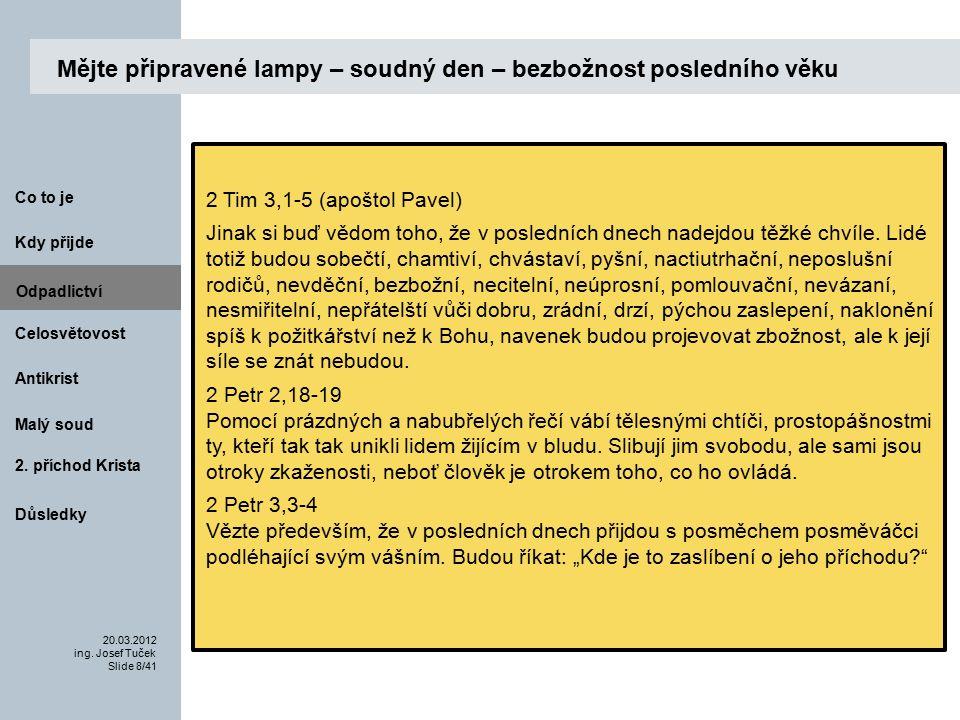 Antikrist Kdy přijde 20.03.2012 ing.Josef Tuček Slide 9/41 Co to je Malý soud 2.
