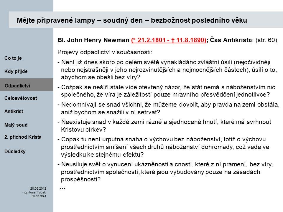 Antikrist Kdy přijde 20.03.2012 ing.Josef Tuček Slide 40/41 Co to je Malý soud 2.