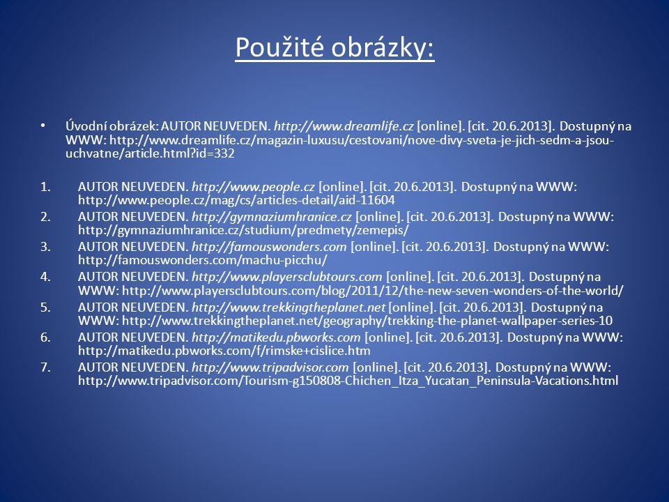 Použité obrázky: Úvodní obrázek: AUTOR NEUVEDEN. http://www.dreamlife.cz [online]. [cit. 20.6.2013]. Dostupný na WWW: http://www.dreamlife.cz/magazin-