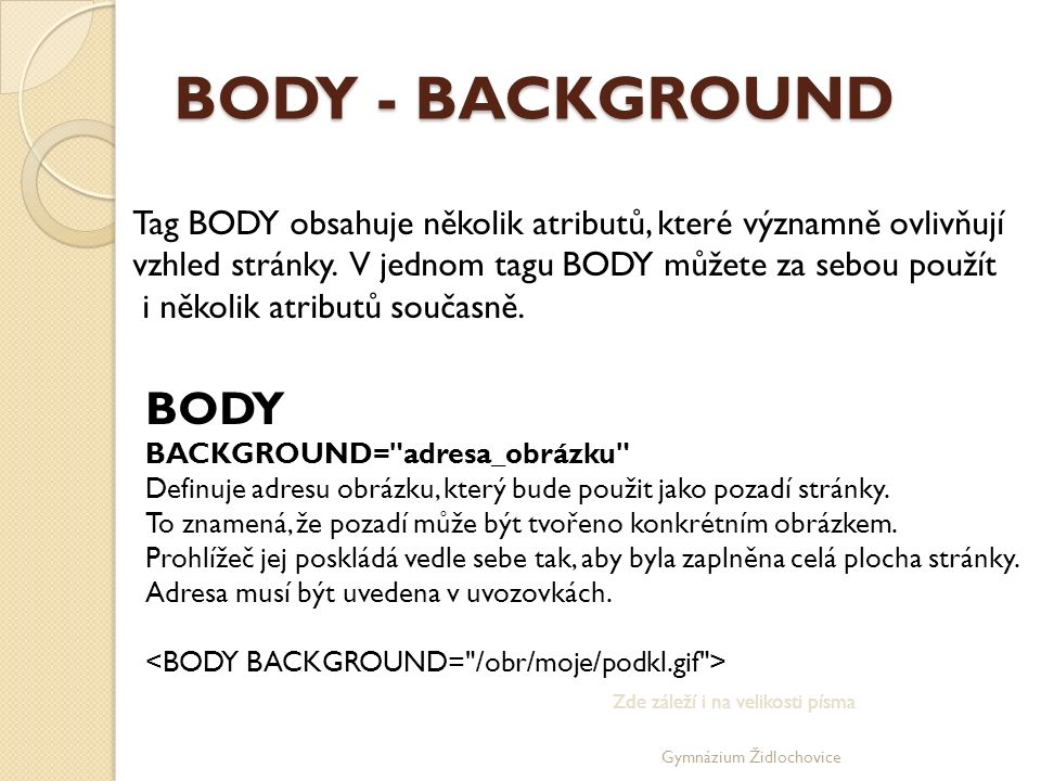 Gymnázium Židlochovice BODY - BACKGROUND BODY BACKGROUND=