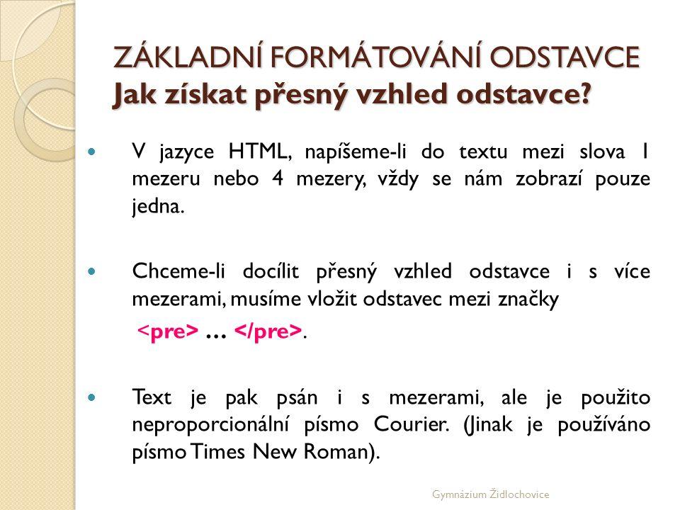 Gymnázium Židlochovice ZÁKLADNÍ FORMÁTOVÁNÍ ODSTAVCE Jak získat přesný vzhled odstavce.