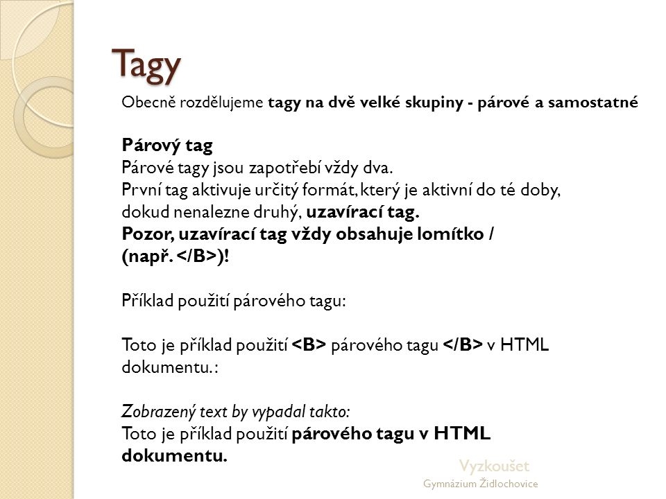 Gymnázium Židlochovice Založte HTM nebo HTML soubor Napište větu: Znalost základních HTML tagu je nezbytná.