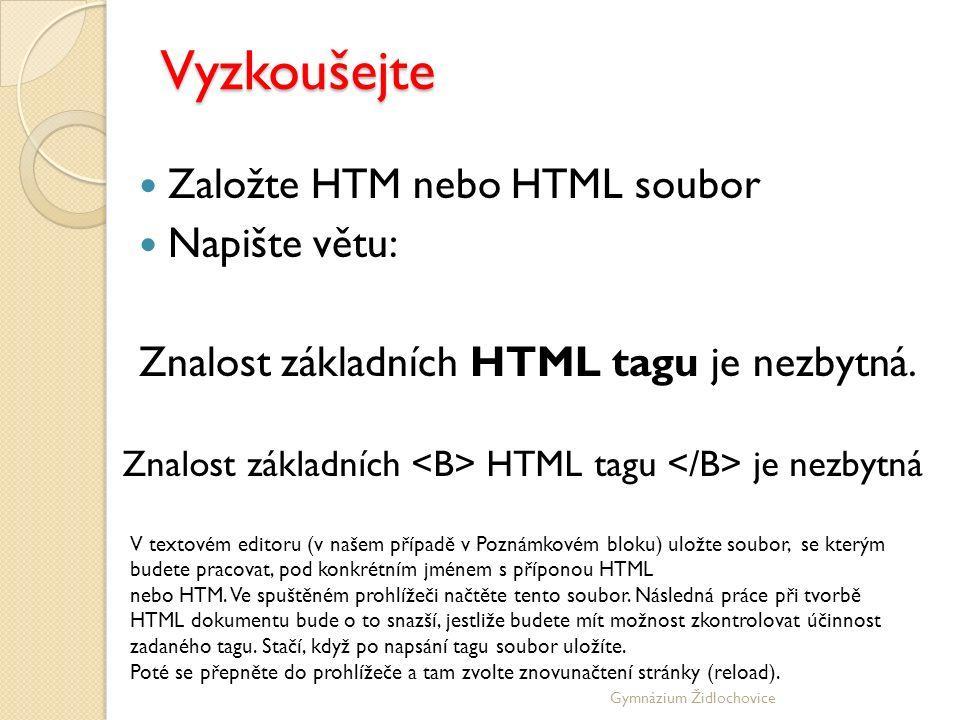 Gymnázium Židlochovice Tagy Samostatný tag Samostatný tag nepotřebuje žádný druhý tag, který by ho uzavíral.