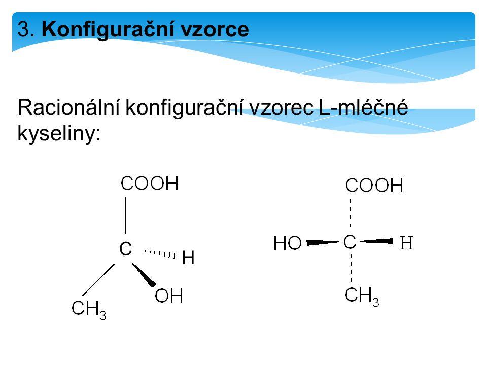 3. Konfigurační vzorce Racionální konfigurační vzorec L-mléčné kyseliny: H C