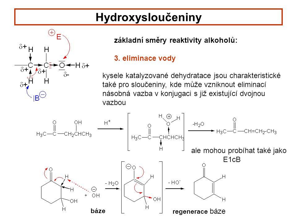 Hydroxysloučeniny základní směry reaktivity alkoholů: 3.