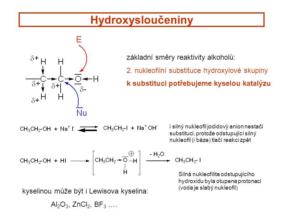 Hydroxysloučeniny základní směry reaktivity alkoholů: 2.