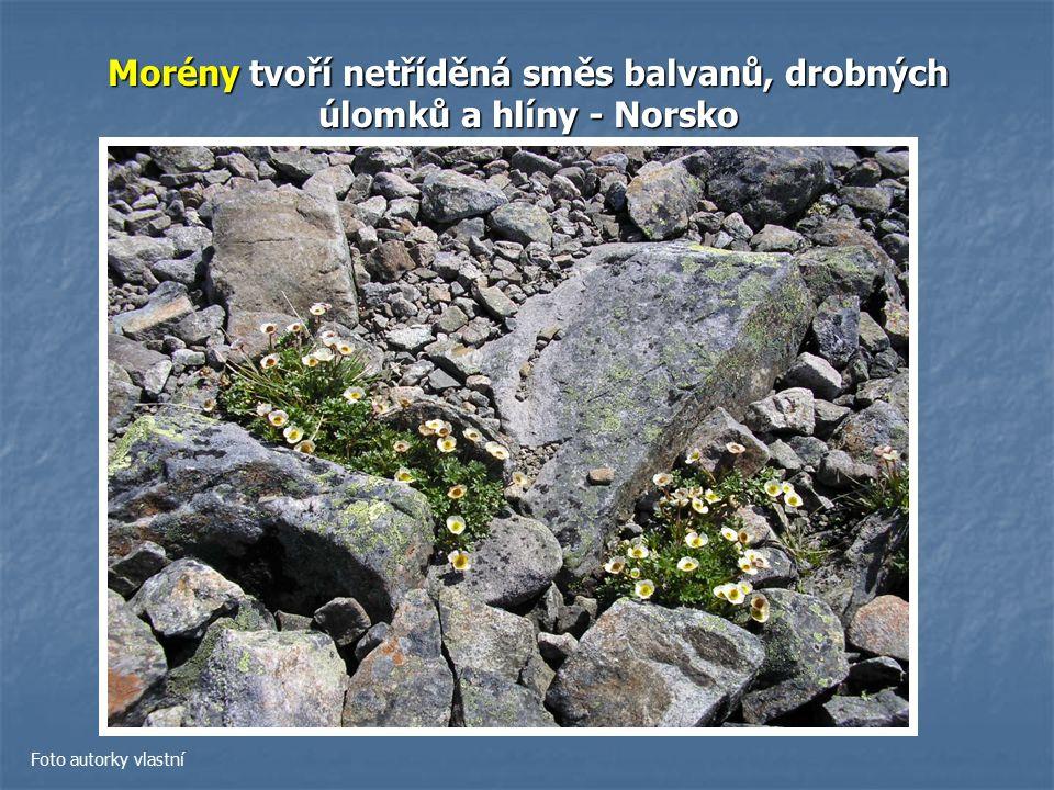 Morény tvoří netříděná směs balvanů, drobných úlomků a hlíny - Norsko Foto autorky vlastní