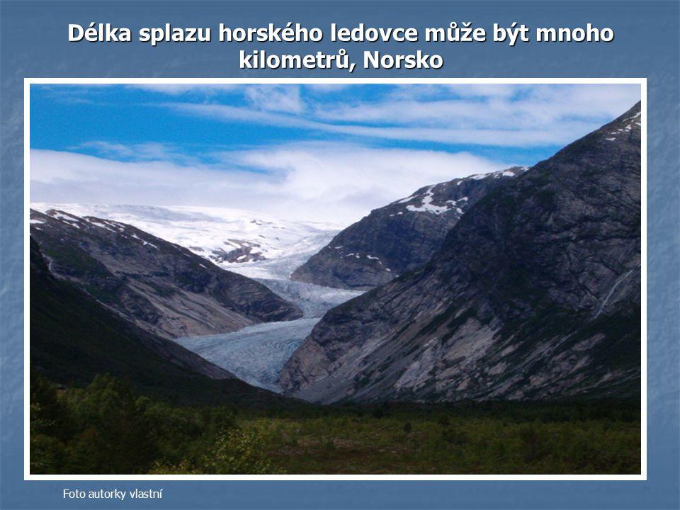 Délka splazu horského ledovce může být mnoho kilometrů, Norsko Foto autorky vlastní