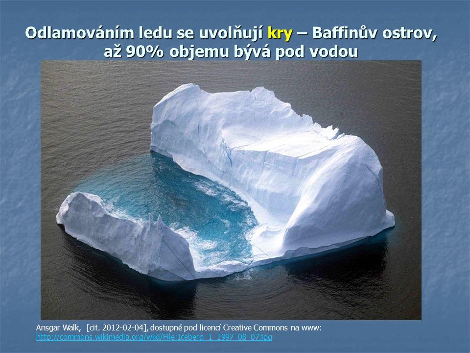 Odlamováním ledu se uvolňují kry – Baffinův ostrov, až 90% objemu bývá pod vodou Ansgar Walk, [cit.