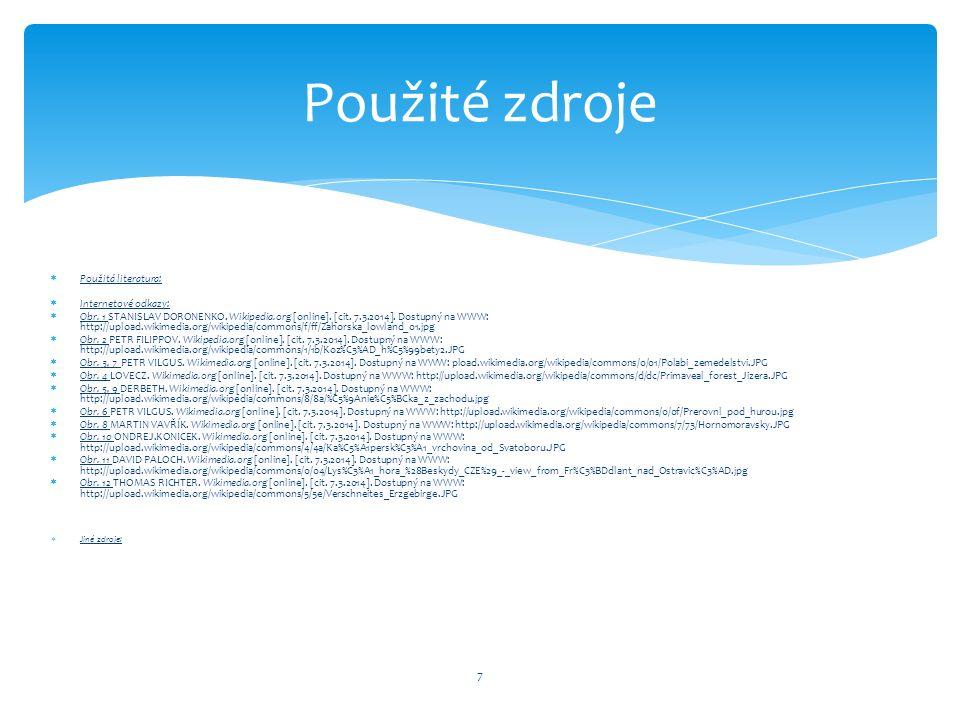  Použitá literatura:  Internetové odkazy:  Obr. 1 STANISLAV DORONENKO. Wikipedia.org [online]. [cit. 7.3.2014]. Dostupný na WWW: http://upload.wiki