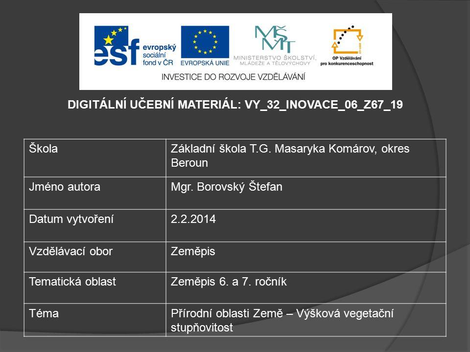 DIGITÁLNÍ UČEBNÍ MATERIÁL: VY_32_INOVACE_06_Z67_19 ŠkolaZákladní škola T.G.
