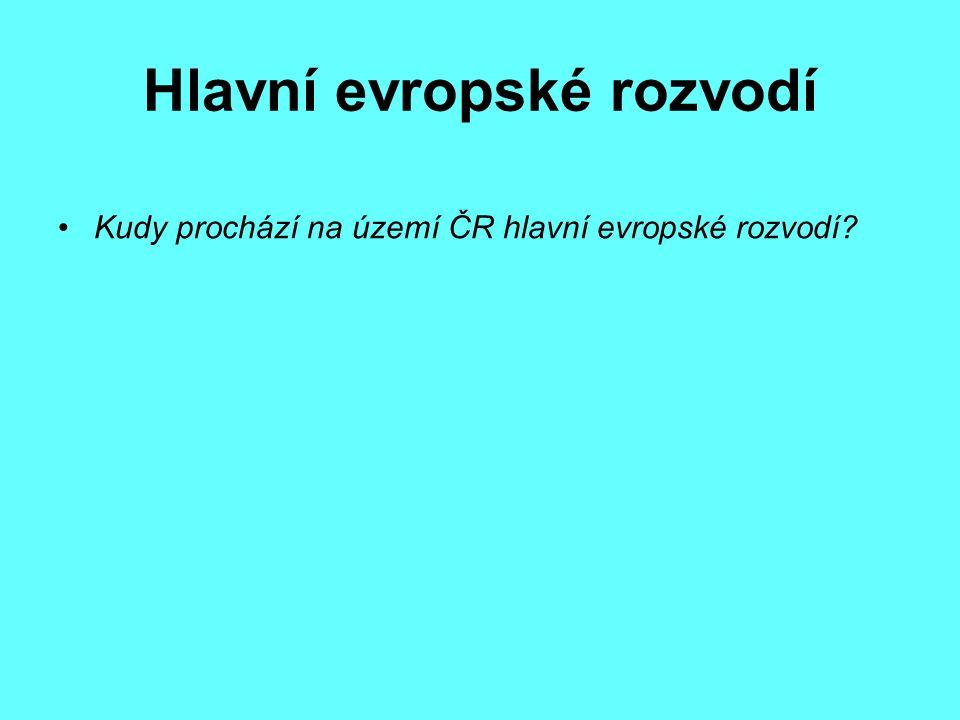 Hlavní evropské rozvodí Kudy prochází na území ČR hlavní evropské rozvodí?