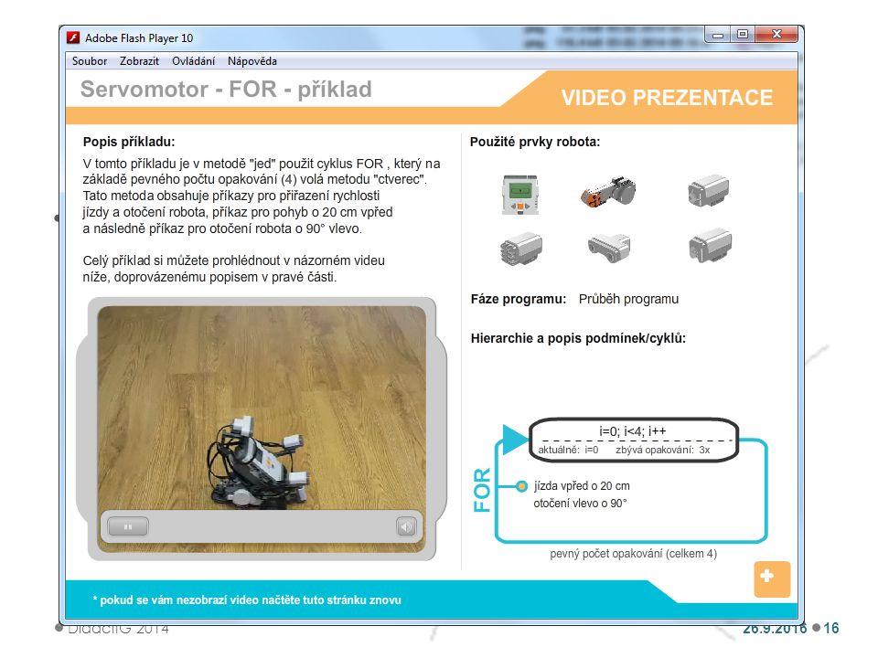 E-learningová podpora Výukové materiály Ve variantě elektronické on-line knihy členěné do podkapitol Textové – ve formě PDF souboru Animovaný video tutoriál 26.9.2016 DidactIG 2014 16