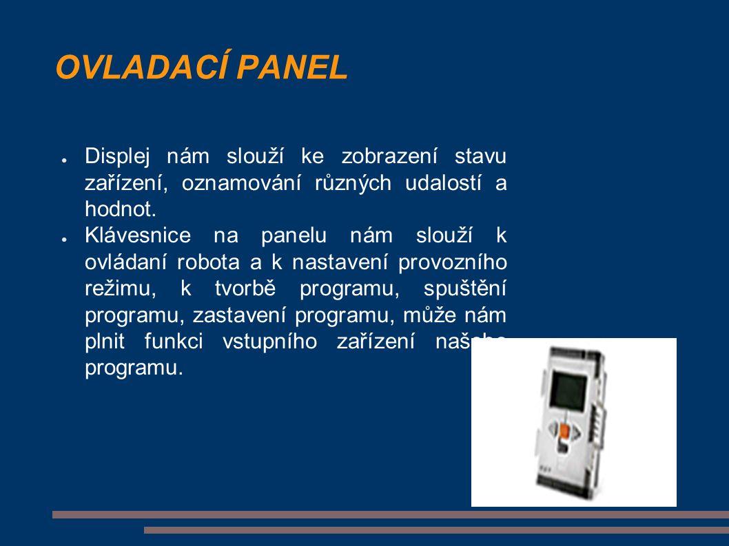 OVLADACÍ PANEL ● Displej nám slouží ke zobrazení stavu zařízení, oznamování různých udalostí a hodnot.