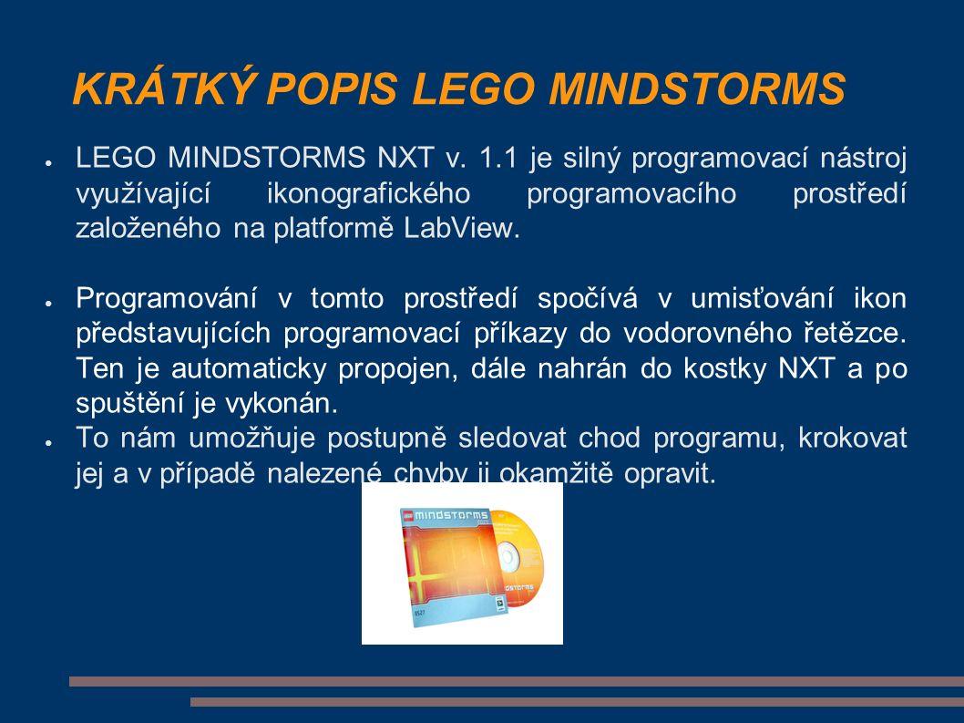 KRÁTKÝ POPIS LEGO MINDSTORMS ● LEGO MINDSTORMS NXT v.